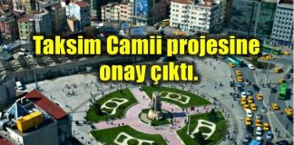 Taksim Camii projesine İstanbul 2 Numaralı Kültür Varlıklarını Koruma Bölge Kurulu tarafından onay çıktı.