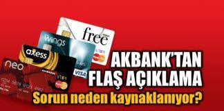 Akbank'tan flaş açıklama: Sorun neden kaynaklanıyor?