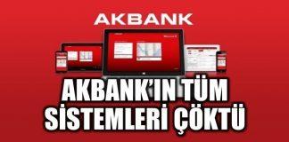 Akbank'ın bütün sistemleri çöktü