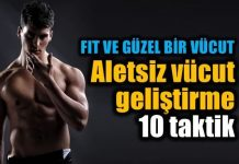 Aletsiz vücut geliştirme için 10 taktik