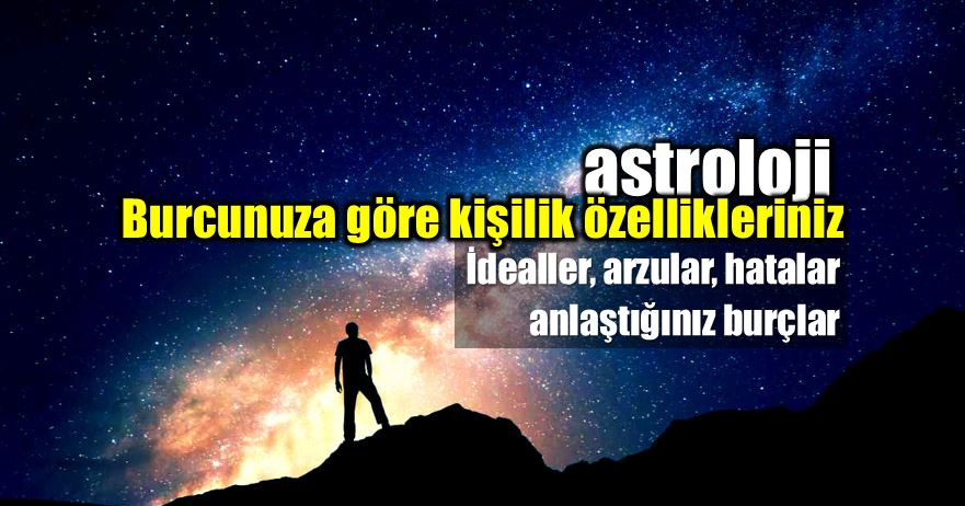 Astroloji: Burçlara göre kişilik özellikleri neler? anlaştığınız burçlar