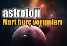 Astroloji: Mart burç yorumları. Koç, Boğa, İkizler, Yengeç, Aslan, Başak, Terazi, Akrep, Yay, Oğlak, Kova, Balık burçlarını neler bekliyor?