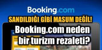 Booking.com neden bir turizm rezaleti?