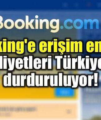 Booking'e erişim engeli: Faaliyetleri Türkiye'de durduruluyor!