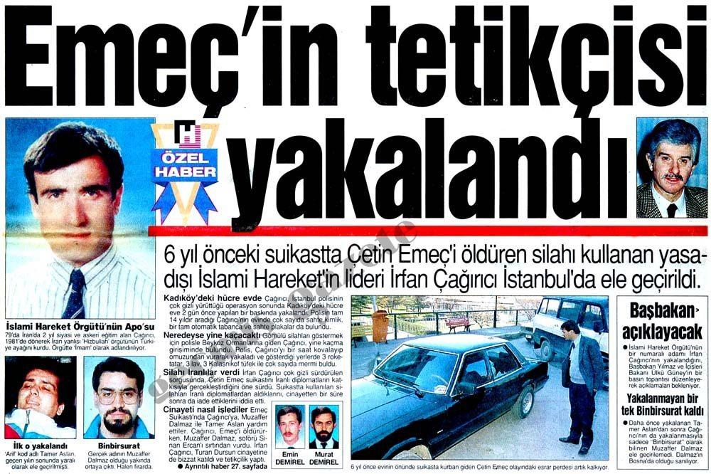 """2 Mart 1996 günü yakalanan İrfan Çağrıcı için """"İşte Emeç'in Tetikçisi"""" manşetini attı."""