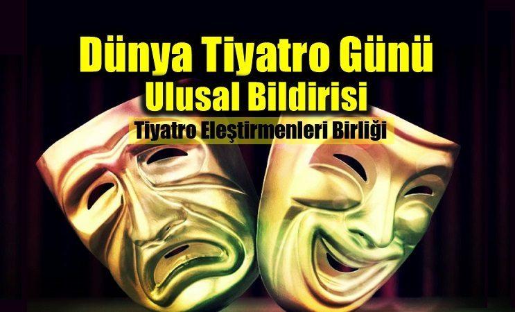Dünya Tiyatro Günü Ulusal Bildirisi tiyatro eleştirmenleri birliği