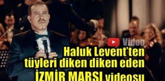 Haluk Levent'ten tüyleri diken diken eden İzmir Marşı videosu