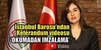 İstanbul Barosu'ndan referandum videosu: Okumadan imzalama!
