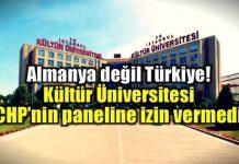 Kültür Üniversitesi CHP'li vekillerin panelini engelledi