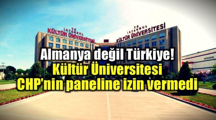 Kültür Üniversitesi CHP'li vekillerin panelini engelledi süheyl batum ilhan cihaner