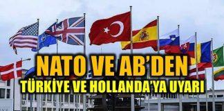 NATO ve AB'den Türkiye ve Hollanda'ya ikaz