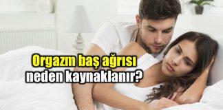 Orgazm baş ağrısı nedir? Neden kaynaklanır?