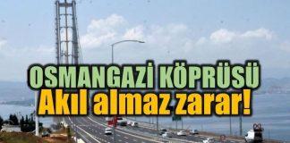 Osmangazi Köprüsü'nde dudak uçuklatan zarar