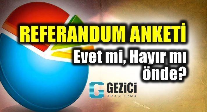 Referandum anketi sonuçları: Son araştırma Gezici'den