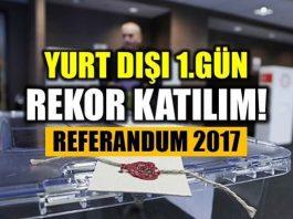 Referandum 2017 yurt dışında 1. gün oy sayımı: Rekor katılım!