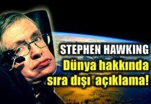 Stephen Hawking'ten dünya hakkında sıra dışı açıklama