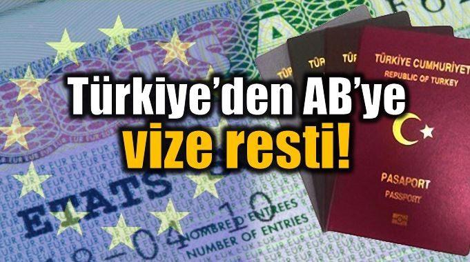Türkiye'den Avrupa Birliği'ne flaş vize resti