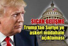 ABD Suriye'ye askeri müdahalede mi bulunacak? Trump'tan açıklama