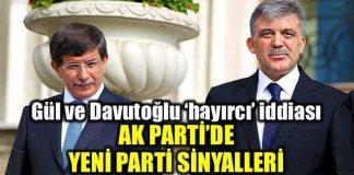 Abdullah Gül ve Ahmet Davutoğlu hayırcı iddiası
