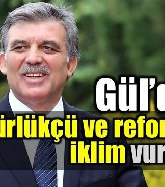 Abdullah Gül'den özgürlükçü ve reformcu iklim vurgusu