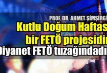 Prof. Şimşirgil: Kutlu Doğum Haftası FETÖ projesidir