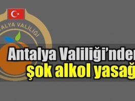 """Antalya Valiliği ve Emniyet Müdürlüğü, kentte """"çevreyi rahatsız edecek şekilde ve açıkta alkol içilmesini"""" yasakladı alkol yasağı"""