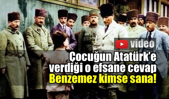 """Résultat de recherche d'images pour """"Çocuğun Atatürk'e efsane cevabı: Benzemez kimse sana!"""""""