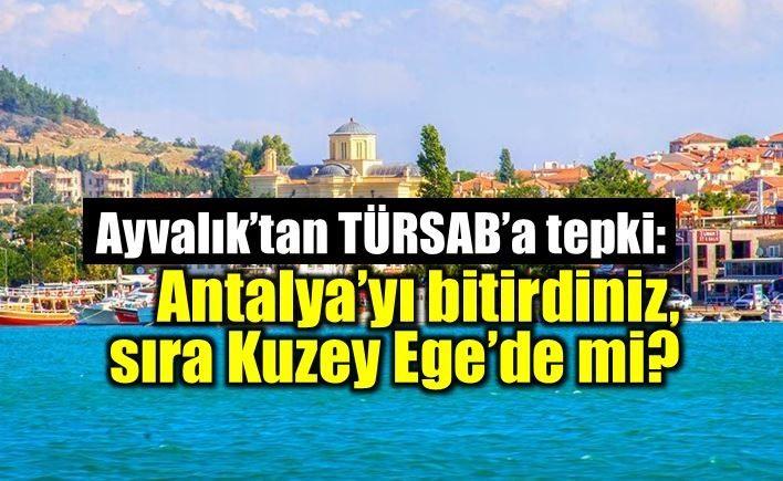 Ayvalık'taki otel ve pansiyonculardan TÜRSAB'a tepki