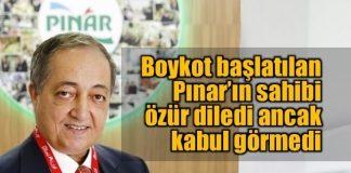 Boykot başlatılan Pınar'ın patronu özür diledi ama kabul görmedi
