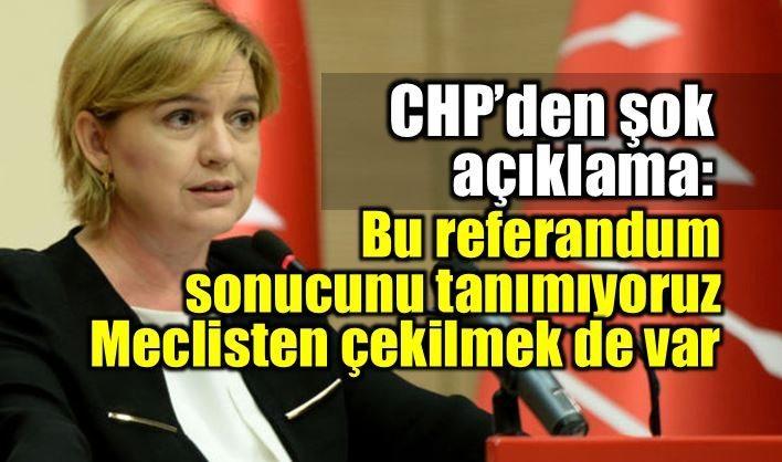 CHP Bu referandum sonucunu tanımıyoruz Meclisten çekilmek de var selin sayek böke