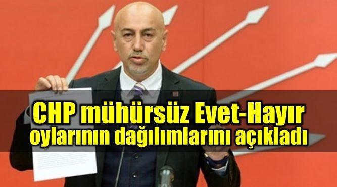 CHP Genel Başkan Yardımcısı Erdal Aksünger, 16 Nisan referandumundaki mühürsüz oylarda Evet ve Hayır'ın oranlarını açıkladı.