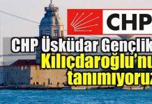 CHP Üsküdar Gençlik Kolları'ndan Kemal Kılıçdaroğlu'na tepki: Bizler kadar cesur olmayan yönetimi tanımıyoruz.