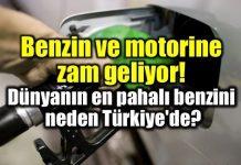 Benzin ve motorine zam! Türkiye'de benzin neden pahalı?