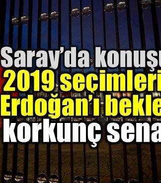 2019 seçimlerinde Erdoğan'ı bekleyen korkunç senaryo
