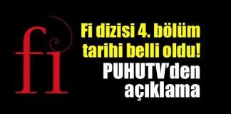Fi dizisi 4. bölüm tarihi belli oldu! Puhutv'den açıklama