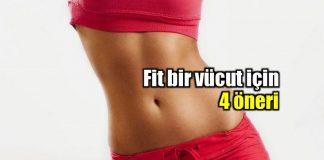 Fit bir vücuda sahip olabilmek için 4 pratik yöntem