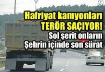 Hafriyat kamyonları terör saçıyor: 1 yılda 21 kişi öldü