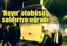 Hayır otobüsü saldırıya uğradı
