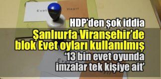 HDP'den Şanlıurfa Viranşehir'de blok evet oyu iddiası
