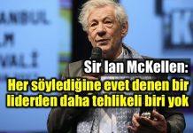Ian McKellen: Erdoğan'ın ev halini merak ediyorum
