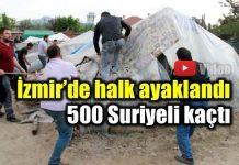 İzmir Torbalı halkı ayaklandı; 500 Suriyeli kaçtı