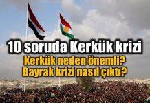Kerkük'te bayrak krizi: 10 soruda Kerkük'te neler oluyor?