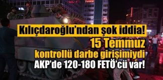 Kemal Kılıçdaroğlu: 15 Temmuz kontrollü darbe girişimi