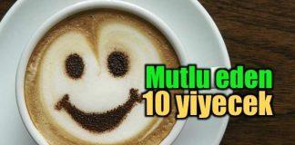 Sizi mutlu edecek 10 yiyecek