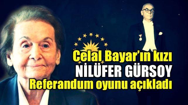 Celal Bayar'ın kızı Nilüfer Gürsoy referandum oyunu açıkladı