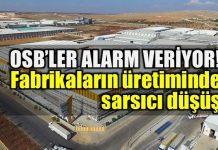 Organize Sanayi Bölgesi (OSB) üretimlerinde büyük düşüş