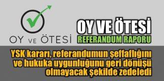 Oy ve Ötesi'nden referandum raporu