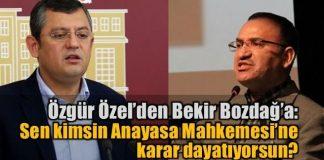 CHP'li Özgür Özel'den Bekir Bozdağ'a AYM ve AİHM tepkisi
