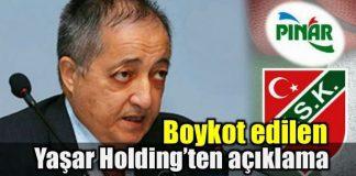 Boykot başlatılan Pınar'ın sahibi Yaşar Holding'ten flaş açıklama