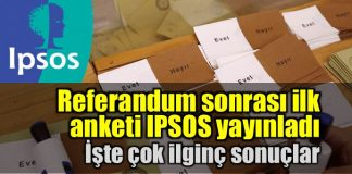 Referandum sonrası ilk anketi IPSOS yayınladı